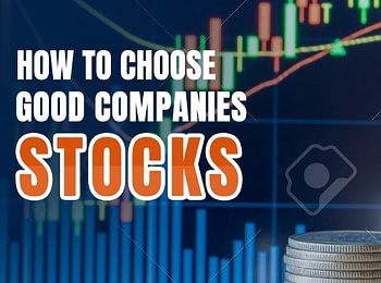 How to Choose Good Companies Stocks?